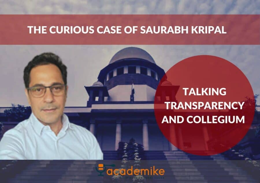 Talking Transparency and Collegium: The Curious Case of Saurabh Kripal
