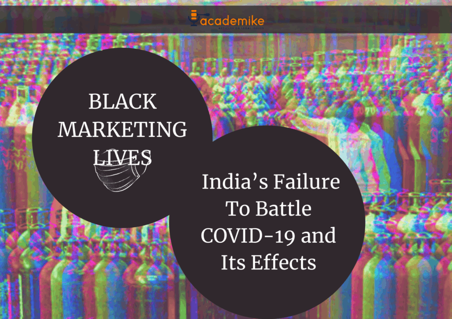 Black Marketing Lives: India's Failure To Battle COVID-19 and Its Effects