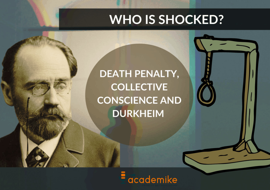 Death Penalty, Collective Conscience and Durkheim: Who Is Shocked?