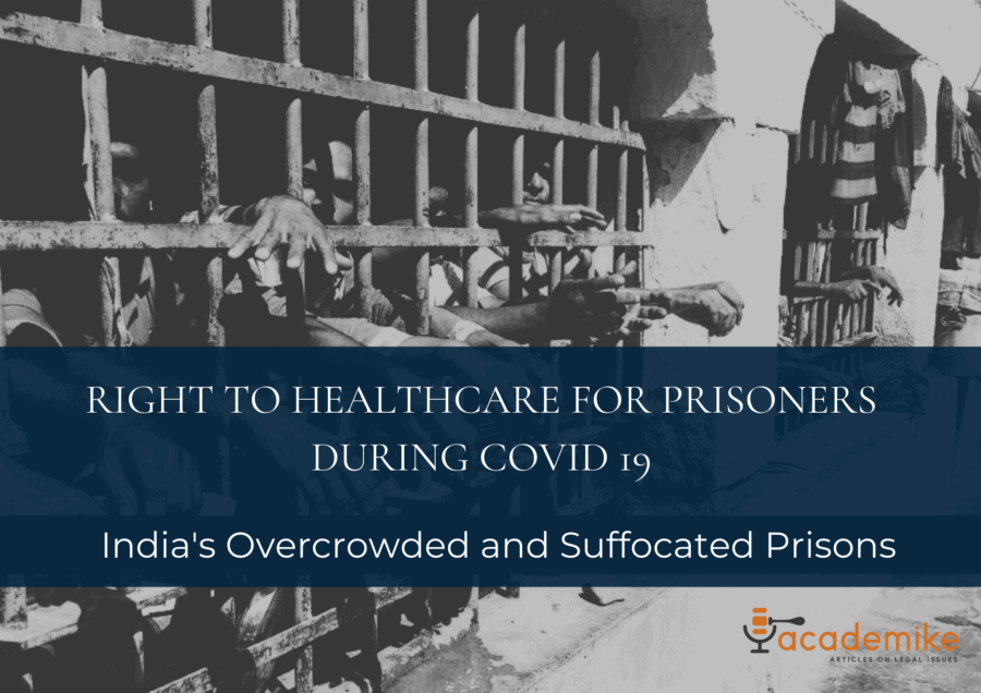 Right to Healthcare For Prisoners during COVID-19: Overcrowded and Suffocated