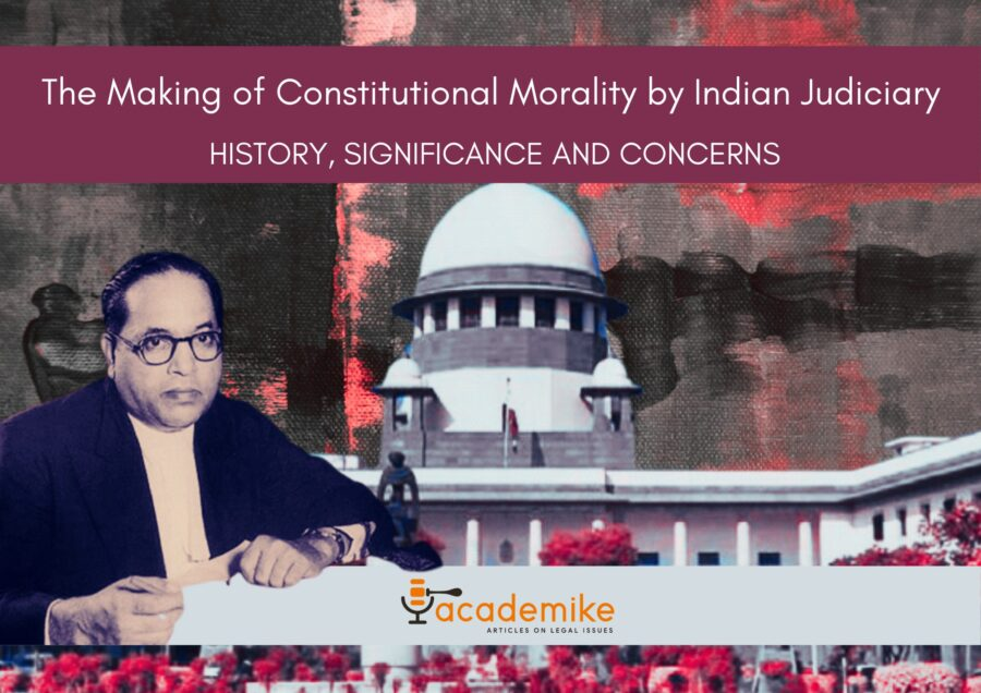 The Making of Constitutional Morality by Indian Judiciary: History, Significance and Concerns
