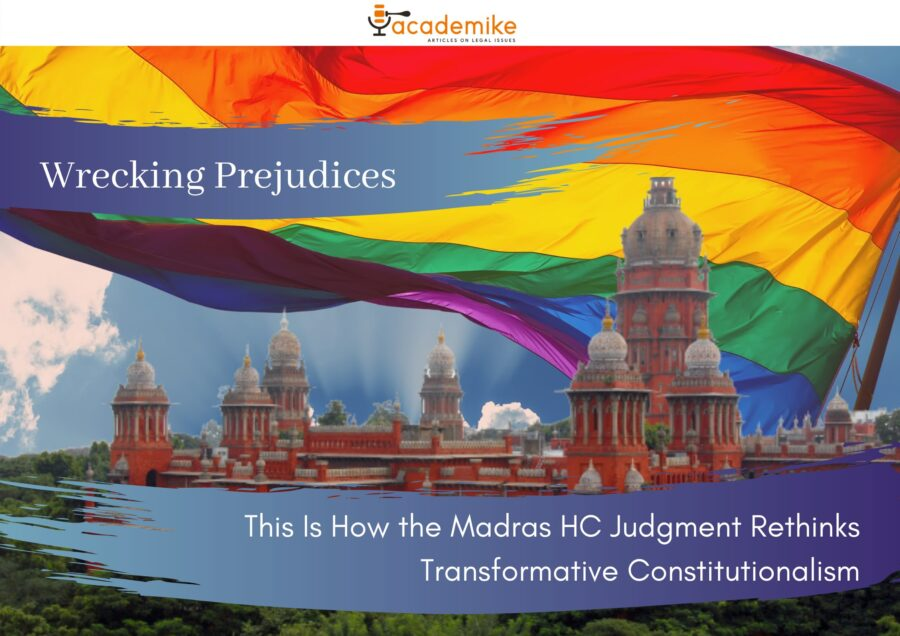Wrecking Prejudices: This Is How the Madras HC Judgment Rethinks Transformative Constitutionalism
