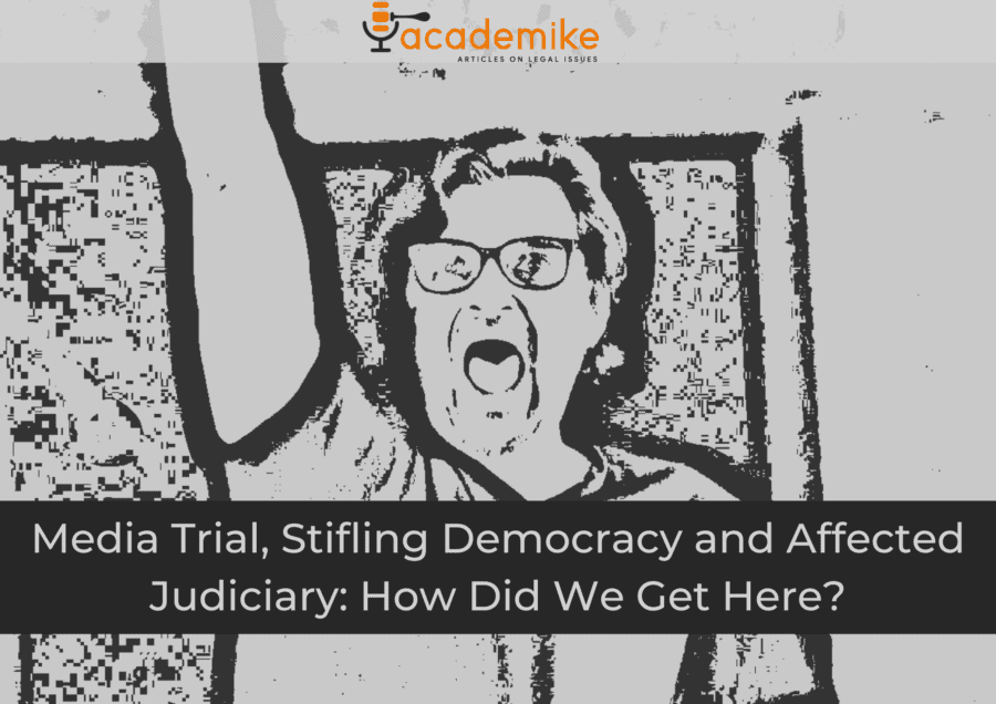 Media Trial, Stifling Democracy and Affected Judiciary: How Did We Get Here?
