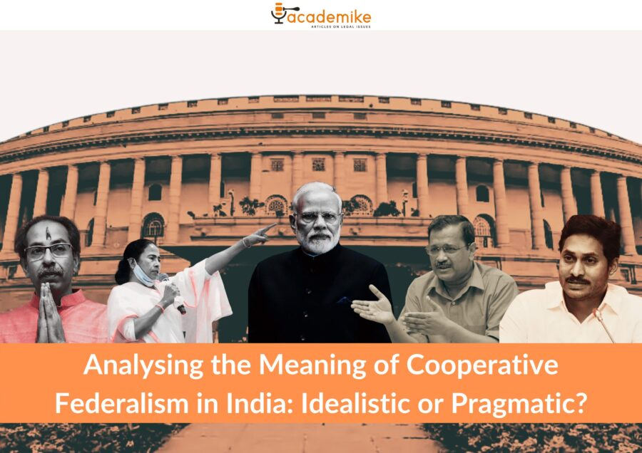 Analysing the Meaning of Cooperative Federalism in India: Idealistic or Pragmatic?