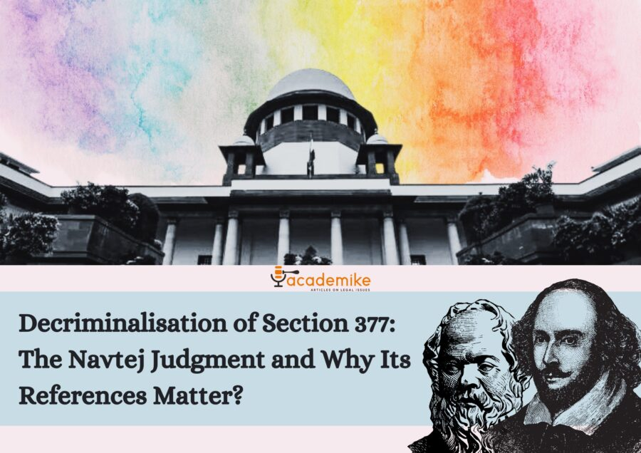 Decriminalisation of Section 377: The Navtej Judgment and Why Its References Matter? History of Homosexuality in India (Part III/III)