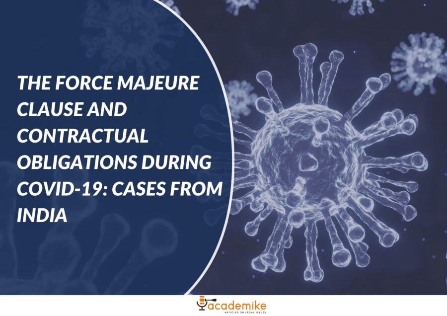 Force Majeure Clause and Contractual Obligations during COVID-19: Cases from India