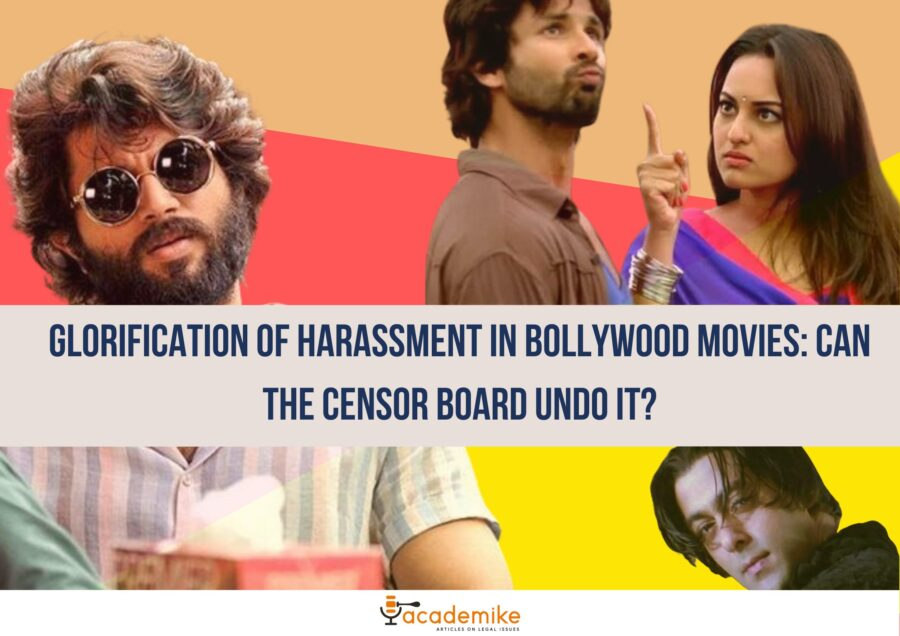 Glorification of Harassment in Bollywood Movies: Can the Censor Board Undo It?