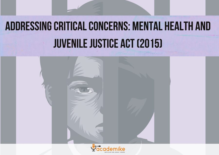 Addressing Critical Concerns: Mental Health and Juvenile Justice Act (2015)