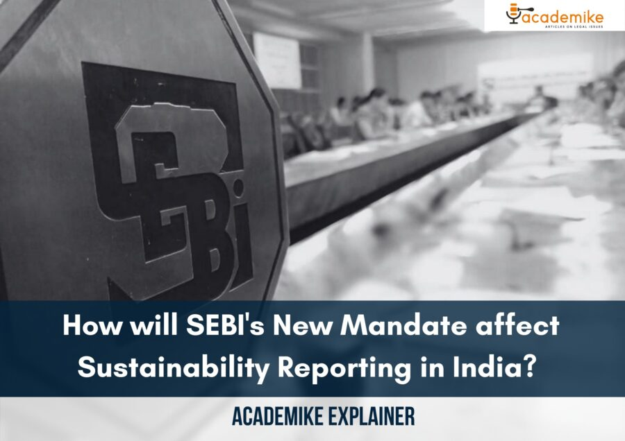 How will SEBI's New Mandate affect Sustainability Reporting in India? Academike Explainer