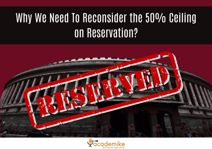 Why Do We Need To Reconsider the 50% Ceiling on Reservation?