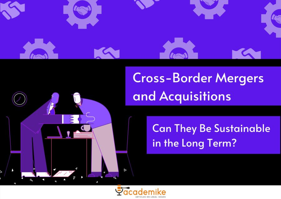 Cross-Border Mergers and Acquisitions: Can They Be Sustainable in the Long Term?