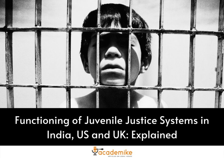 Functioning of Juvenile Justice Systems in India, US and UK: Explained
