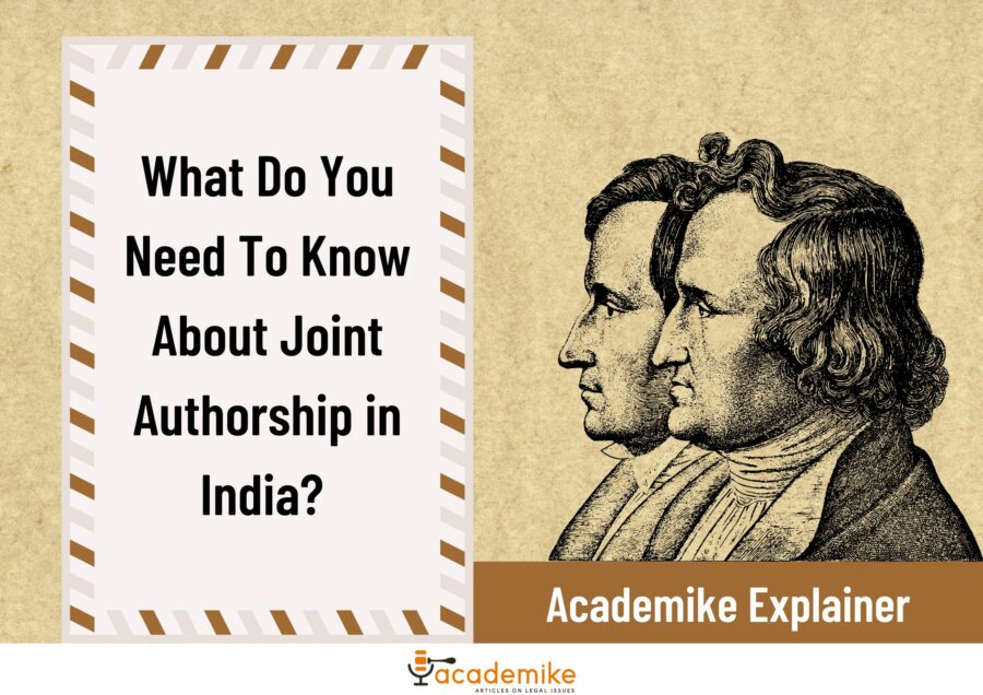 What Do You Need To Know About Joint Authorship in India? Academike Explainer