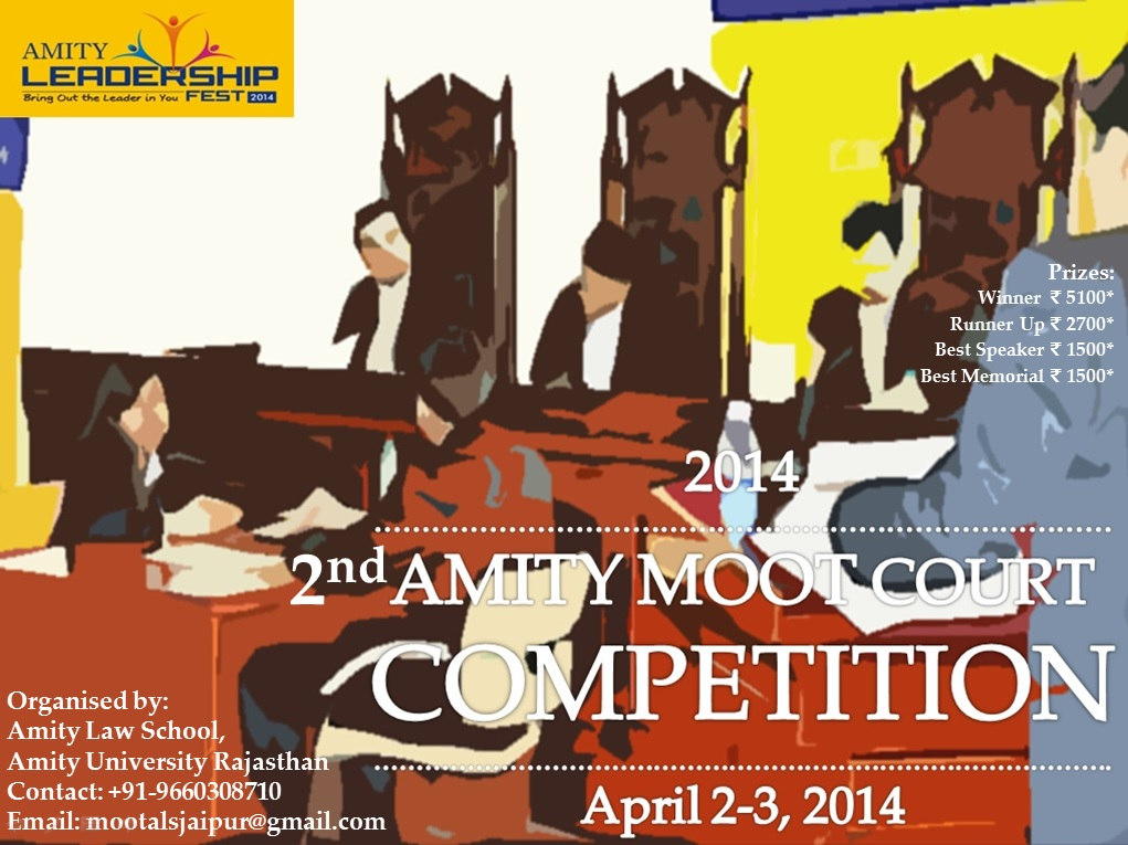 Amity University Rajasthan's Amity Leadership Fest 2014 Moot Court Competition [April 2-4]; Register by March 22