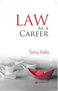 Book Review: Law as a Career by Tanuj Kalia [LexisNexis]
