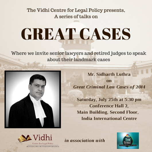 vidhi great cases sidharth luthra criminal law cases
