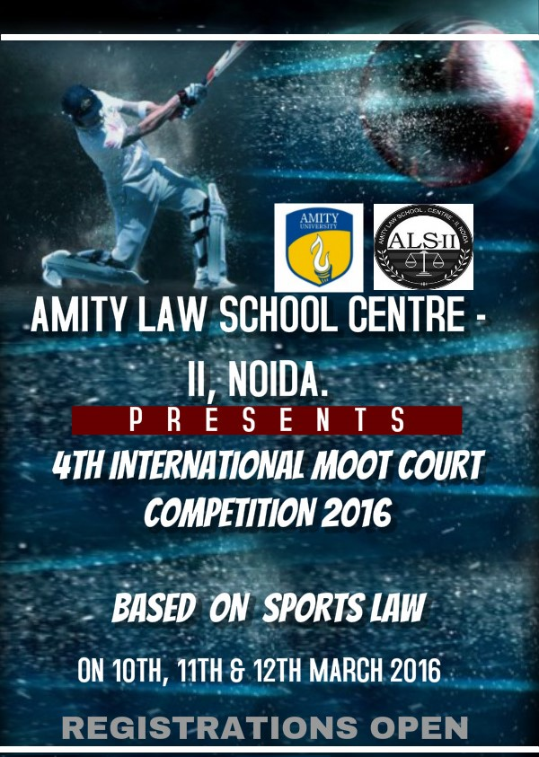 Amity Law School Centre – II , Noida's 4th International Moot Court Competition on Sports Law 2016