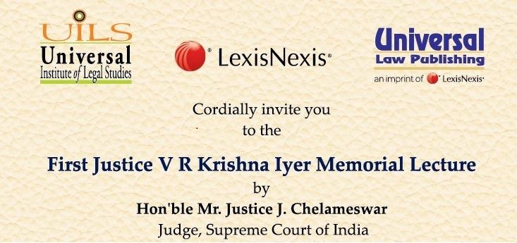 First Justice V R Krishna Iyer Memorial Lecture by Hon'ble Mr. Justice J. Chelameswar, Judge Supreme Court of India
