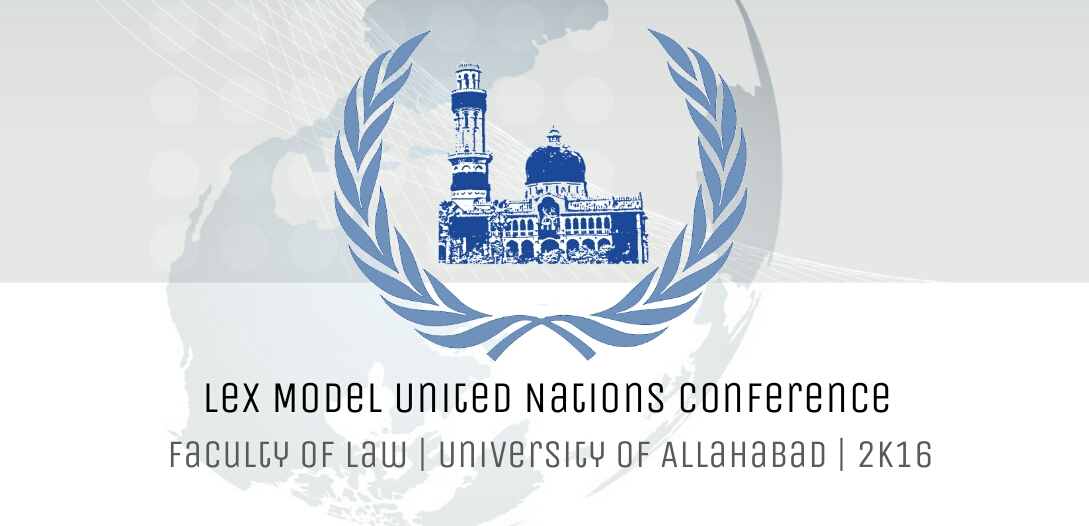 Faculty of law, University of Allahabad's Lex MUN Conference 2k16