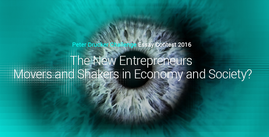 Global Peter Drucker Challenge: Essay Competition on The New Entrepreneurs