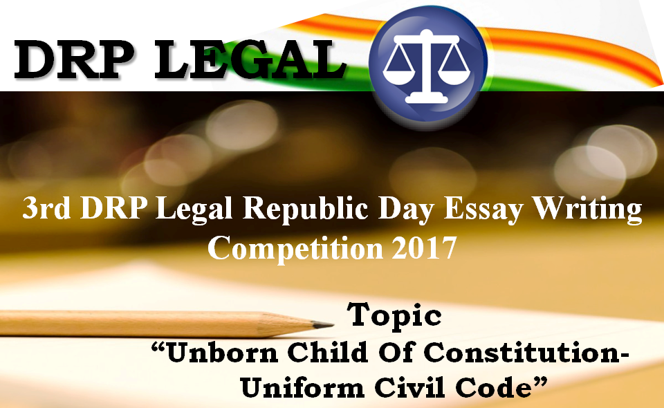 3rd DRP Legal Republic Day Essay Competition on Unborn Child of Constitution: Uniform Civil Code