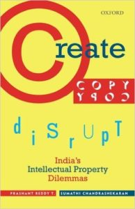 create copy disrupt india's intellectual property dilemmas, prasthant reddy, sumathi chandrashekaran