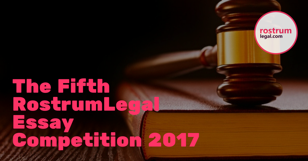 5th Rostrum Legal Essay Competition: Submit by Oct 30, Cash Prize of Rs. 50k +