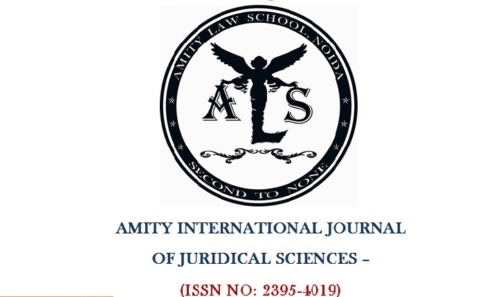 Call for Papers: Amity International Journal of Juridical Sciences Volume V: Submit by June 30