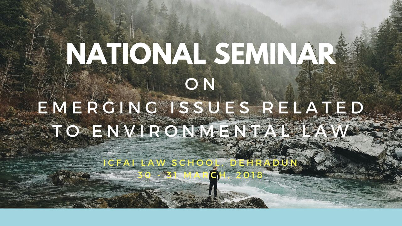 ICFAI Dehradun Seminar Environmental Laws