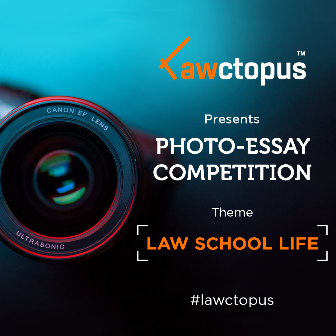 Lawctopus' Photo Essay Competition on 'Law School Life': Submit by Feb 28