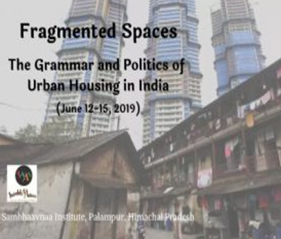 Workshop on The Grammar & Politics of Urban Housing in India @ Sambhaavnaa Institute, Palampur [June 12-15]: Registrations Open