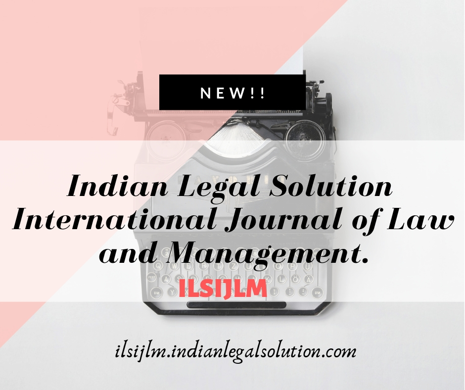 Indian Legal Solution International Journal of Law and Management
