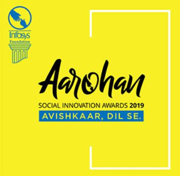Infosys Foundation's Aarohan: Social Innovation Awards 2019 [Award Upto Rs. 50L]: Apply by Sep 30