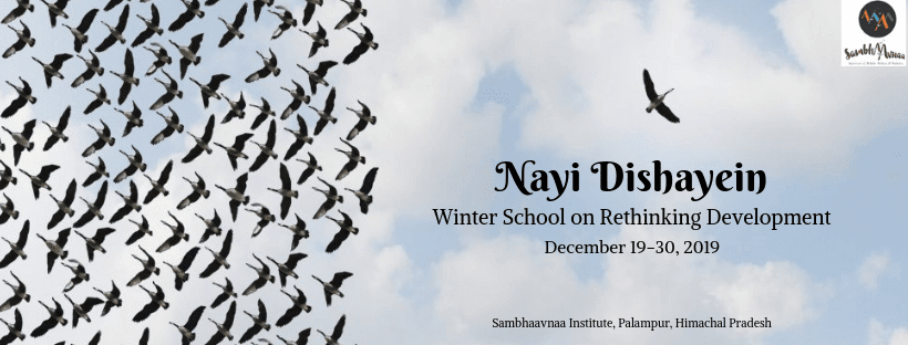 Winter School on Rethinking Development at Sambhaavnaa Institute, Palampur