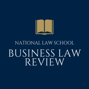 Call for Papers: NLS Business Law Review [NLSBLR, Vol 6]: Submit by December 20