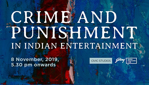 Crime and Punishment in Indian Entertainment by Civic Studios, Mumbai