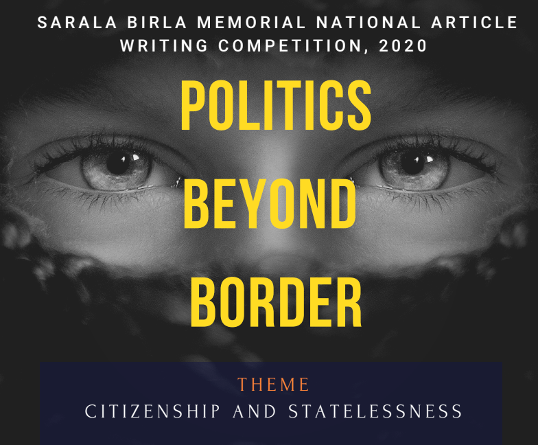 1st National Article writing competition on Statelessness and Citizenship by Birla School of Law