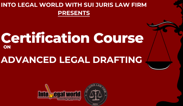 Course on Advance Legal Drafting by Into Legal World