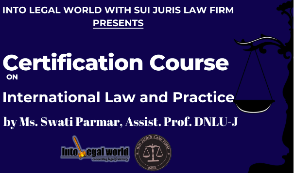 Course on International Law and Practice by Into Legal World