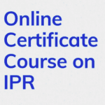 Certificate Course on IPR by Jyotirmoy School of Law and Indian Legal Solution