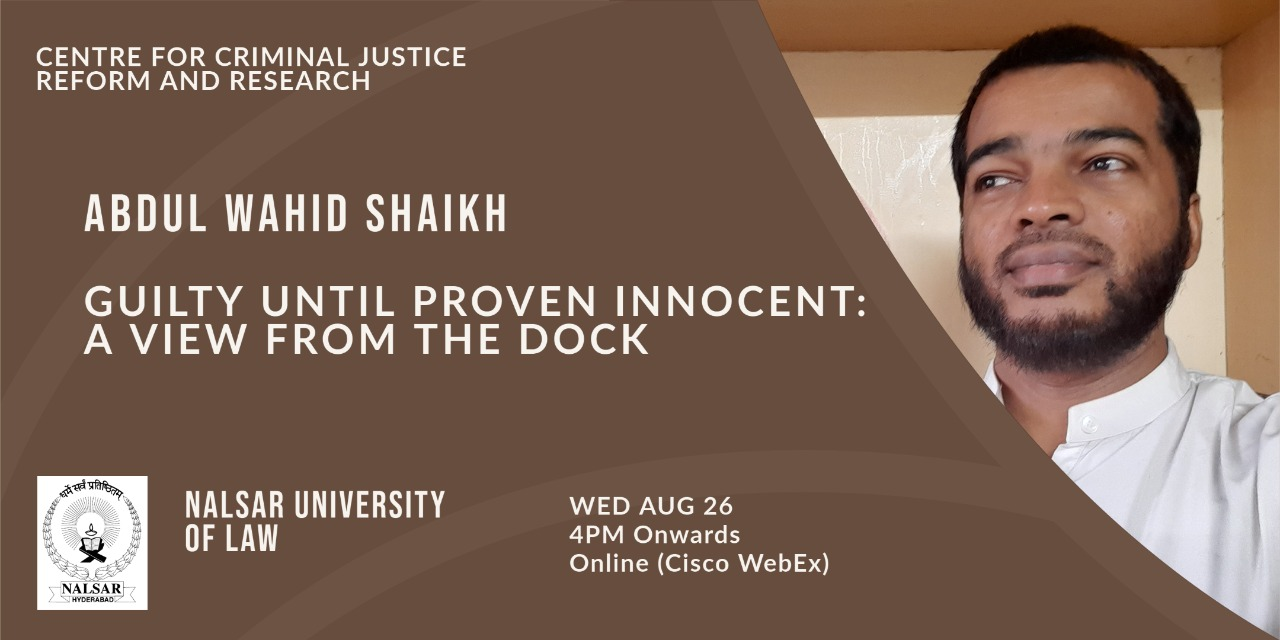 Webinar on Guilty Until Proven Innocent: A View from the Dock by NALSAR