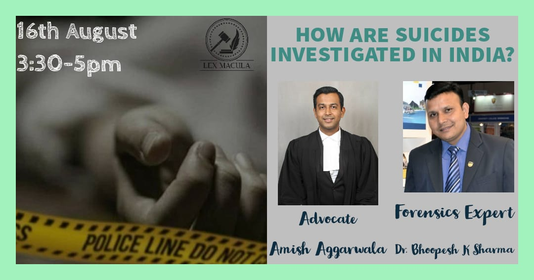 Lex Macula's Webinar on How are Suicides Investigated in India?