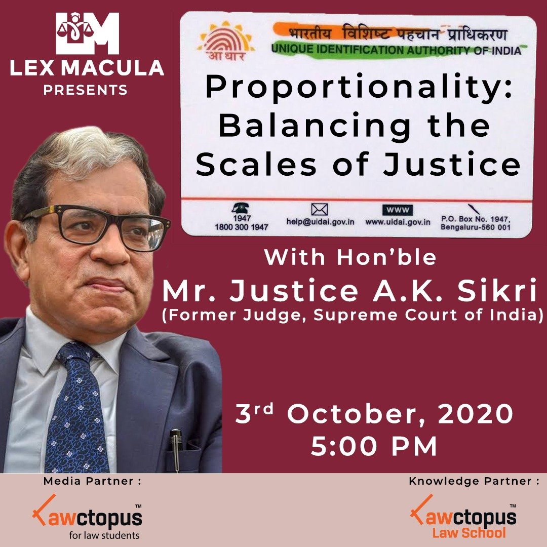 A discussion with Hon'ble Mr. Justice AK Sikri on Doctrine of Proportionality by Lex Macula