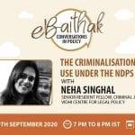 CCS eBaithak Webinar on The Criminalisation of Drug Use Under the NDPS Act, 1985