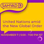 SASFL's Samvad on United Nations Amid The New Global Order
