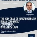 NLSBLR's Friday Lecture Series on Holy Grail of Jurisprudence in Indian Corporate/Competition/Insolvency Laws