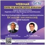 Workshop and Panel Discussion onThird-Party Funding and Interim Measures in Maritime Arbitration by Gujarat Maritime University