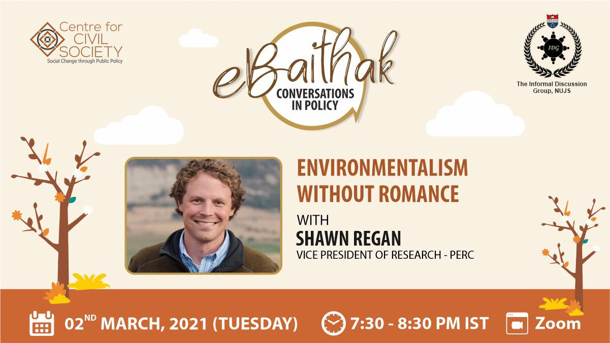 CCS and WBNUJS' eBaithak with Mr. Shawn Regan on Environmentalism without Romance