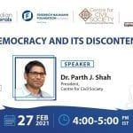 CCS Virtual Campus Talk on Democracy and its Discontents with Dr Parth J Shah