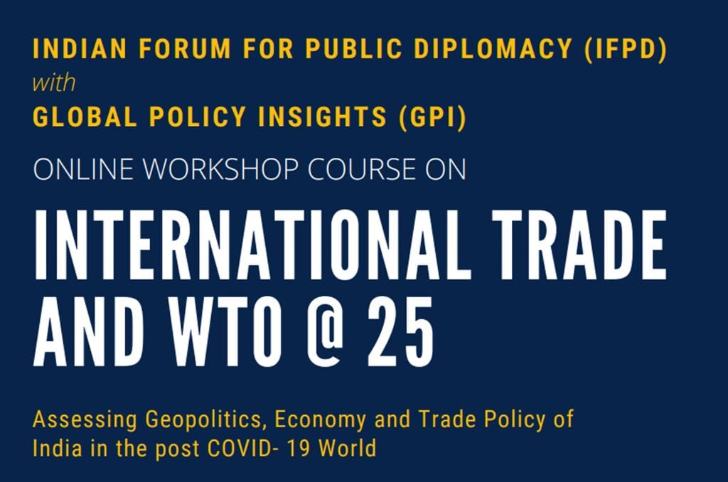 IFPD and GPI Workshop Course on International Trade and WTO @ 25